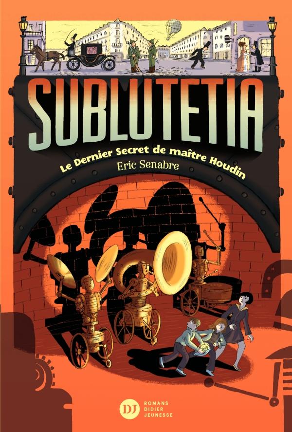 Sublutetia - Le dernier secret de maître Houdin (T2)