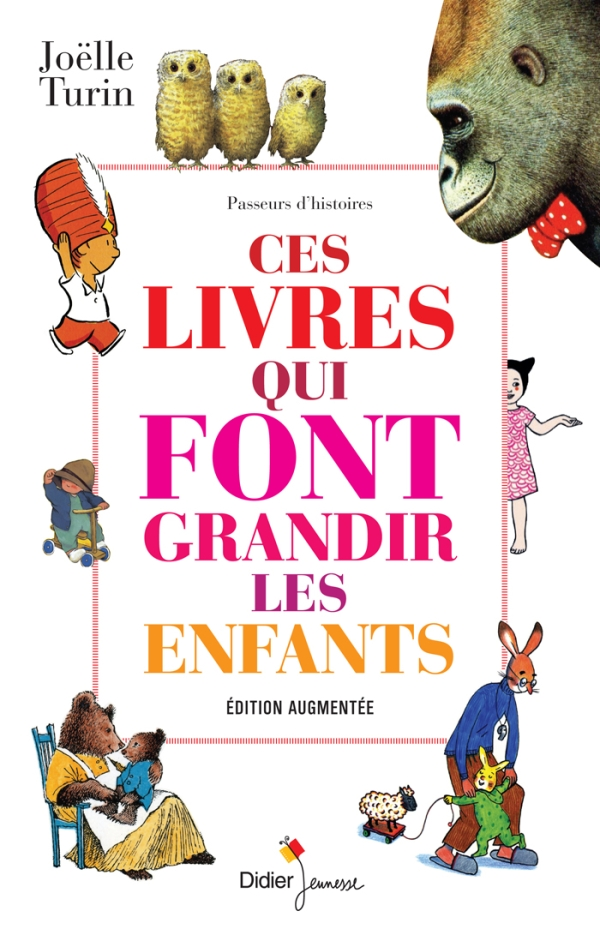 Ces livres qui font grandir les enfants (édition augmentée)