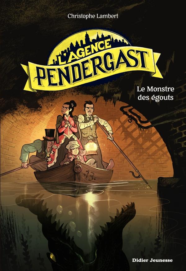 L'Agence Pendergast - Le Monstre des égouts