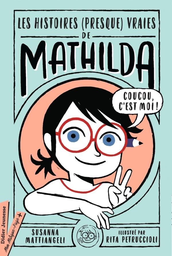 Les histoires (presque) vraies de Mathilda