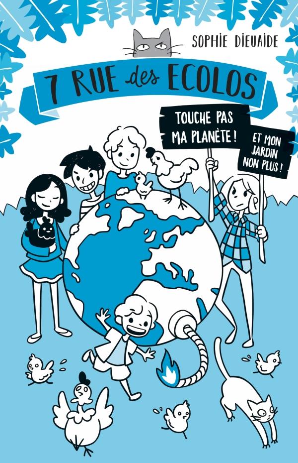 7 rue des Écolos, tome 2 - Touche pas ma planète et mon jardin non plus !