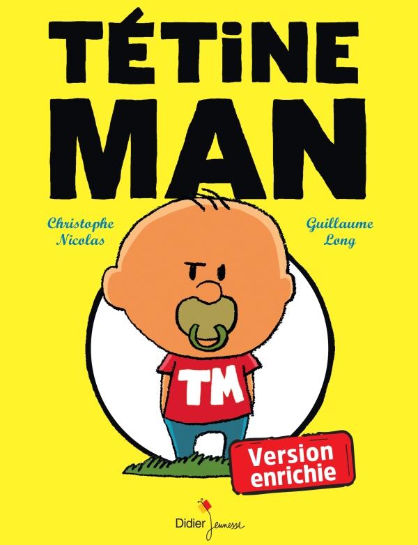 TETINE MAN - VERSION AUGMENTÉE
