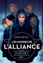 Les Mondes de L'Alliance, Le Secteur C - Tome 2
