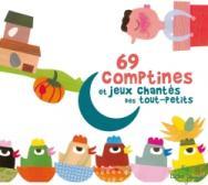 69 COMPTINES ET JEUX CHANTES DES TOUTS-PETITS