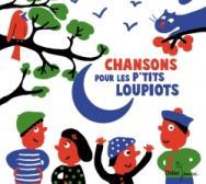 Chansons pour les p'tits loupiots (CD)