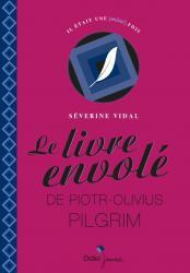 Le Livre envolé de Piotr-Olivius Pilgrim