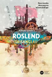 Roslend, Trisanglad - tome 2