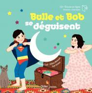 Bulle et Bob se déguisent - relook 2020
