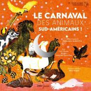 Le Carnaval des animaux sud-américains