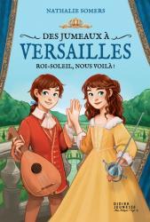 Des jumeaux à Versailles, tome 1